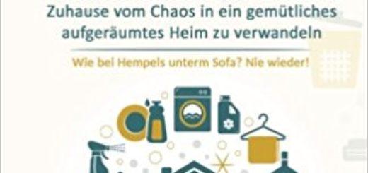 Haushalt Entrümpeln: Wie Sie es in nur 14 Tagen schaffen, Ihr Zuhause vom Chaos in ein gemütliches aufgeräumtes Heim zu verwandeln - Gisela Springer