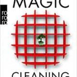 Magic Cleaning: Wie richtiges Aufräumen Ihr Leben verändert - Marie Kondo